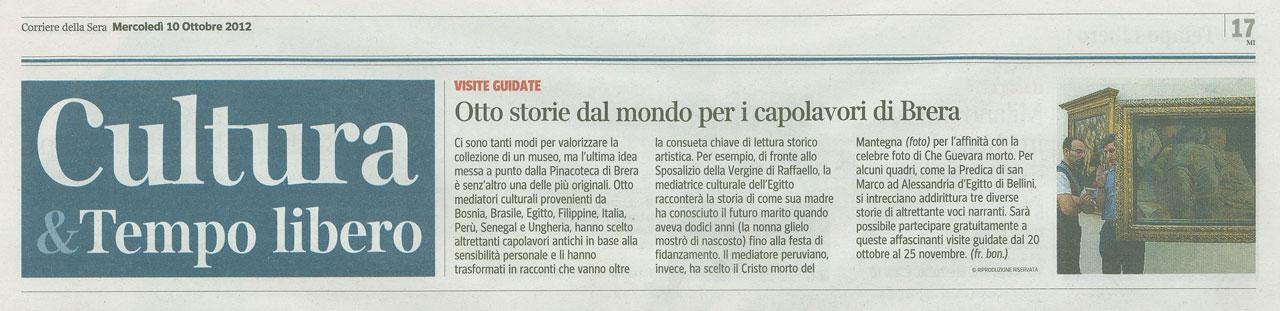"""Scansione dell'articolo """"Otto storie dal mondo per i capolavori di Brera"""" su Corriere della Sera, pagine """"Cultura & Tempo libero"""", 10 ottobre 2012."""